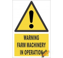 Farm Machinery In Operation Warning Sign