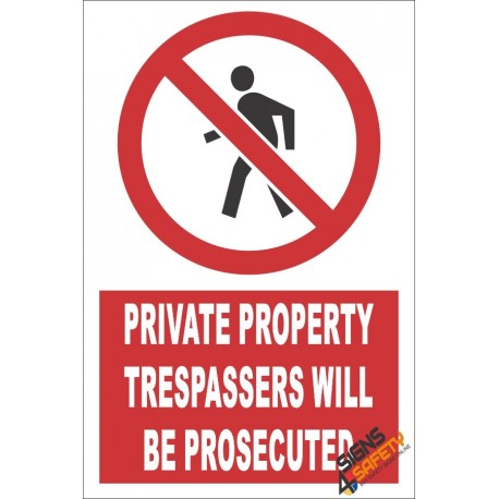 Private Property, Trespassers Will Be Prosecuted Sign