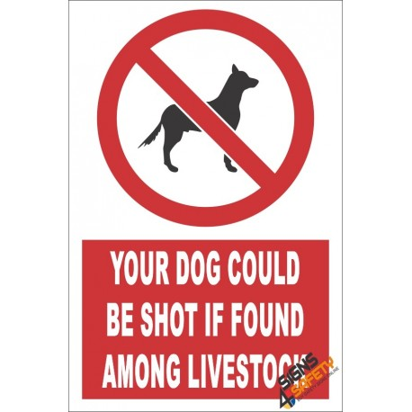 Your Dog Could Be Shot, If Found Among Livestock Sign