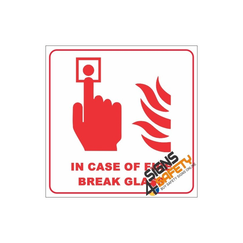 In Case Of Fire Break Glass Sign Signs4safety