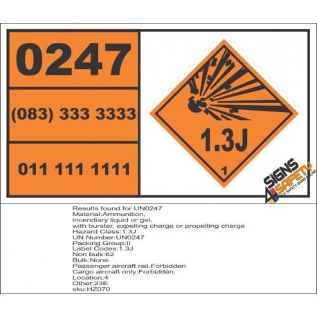 UN0247 Ammunition, Incendiary Liquid Or Gel (1.3J) Hazchem Placard
