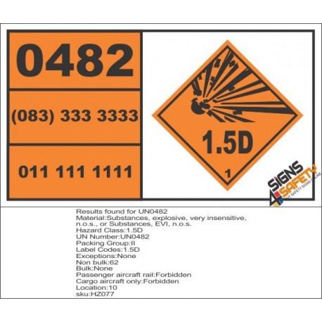 UN0482 Substances, Explosive, Very Insensitive, N.O.S., Or Substances, EVI, N.O.S (1.5D) Hazchem Placard