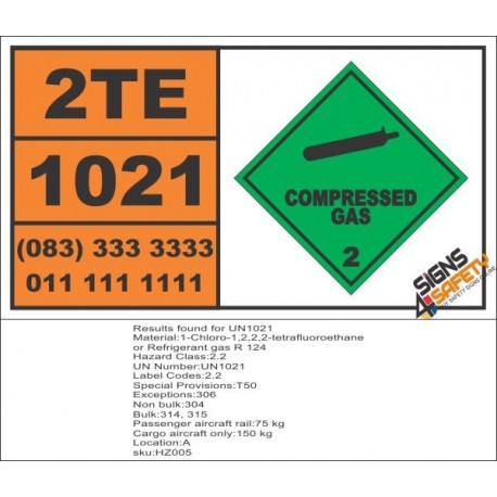 UN1021 1-Chloro-1,2,2,2-tetrafluoroethane Or Refrigerant gas R 124, Compressed Gas (2), Hazchem Placard