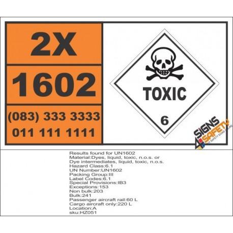 UN1602 Dyes, liquid, toxic, n.o.s. or Dye intermediates, liquid, toxic, n.o.s., Toxic (6), Hazchem Placard