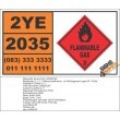 UN2035 1,1,1-Trifluoroethane, or Refrigerant gas R 143a, Flammable Gas (2), Hazchem Placard