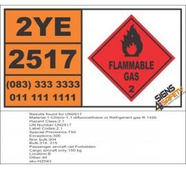 UN2517 1-Chloro-1,1-difluoroethane or Refrigerant gas R 142b, Flammable gas (2), Hazchem Placard