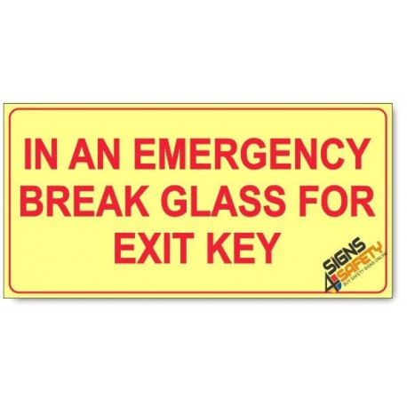 In An Emergency Break Glass For Exit Key, Photoluminescent, (Glow in the Dark) Sign