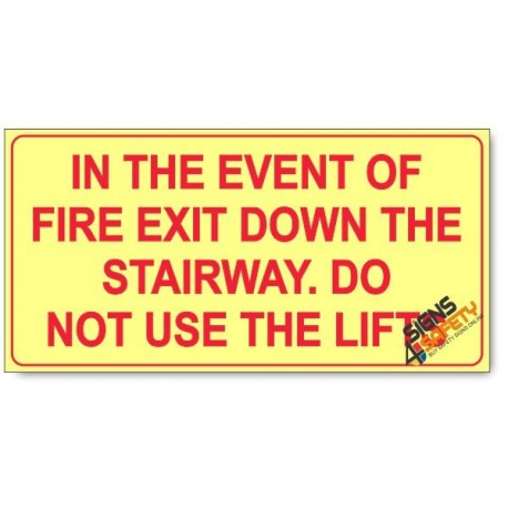 In The Event Of Fire, Exit Down The Stairway, Do Not Use The Lifts, Photoluminescent, (Glow in the Dark) Sign
