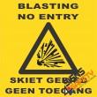 (C1) Blasting / No Entry Sign