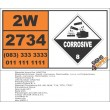 UN2734 Amines, liquid, corrosive, flammable, n.o.s., Corrosive (8), Hazchem Placard