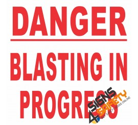 (C2) Danger Blasting In Progress Sign