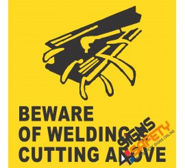 (C20) Beware Cutting / Welding Above Sign