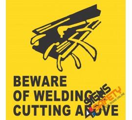 (C20) Beware Cutting / Welding Above Sign
