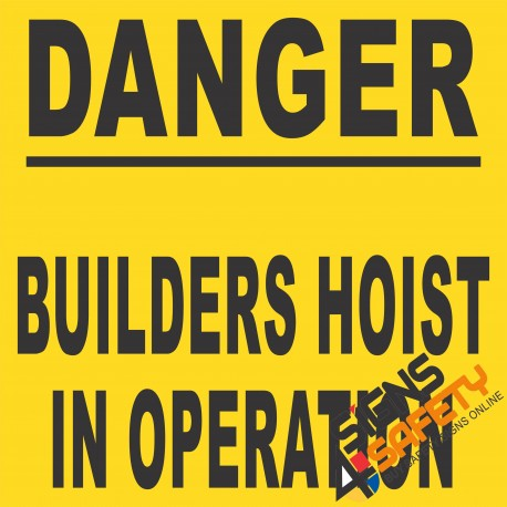 (C30) Danger Builders Hoist In Operation Sign