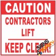 (C33) Caution Contractors Lift / Keep Clear Sign