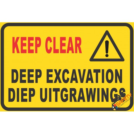 (C13) Keep Clear / Deep Excavation Sign