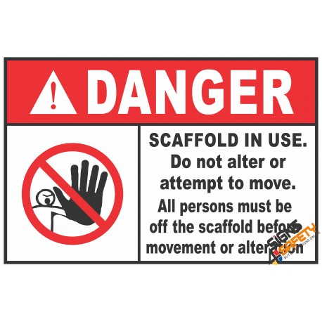(CS1) Danger Scaffold In Use, Do Not Alter Or Attempt To Move Sign