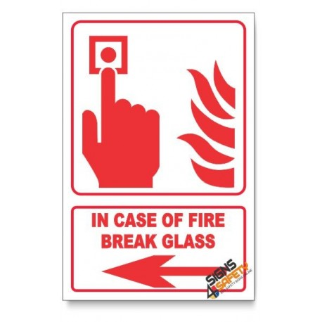 In Case Of Fire Break Glass, Arrow Left, Descriptive Safety Sign