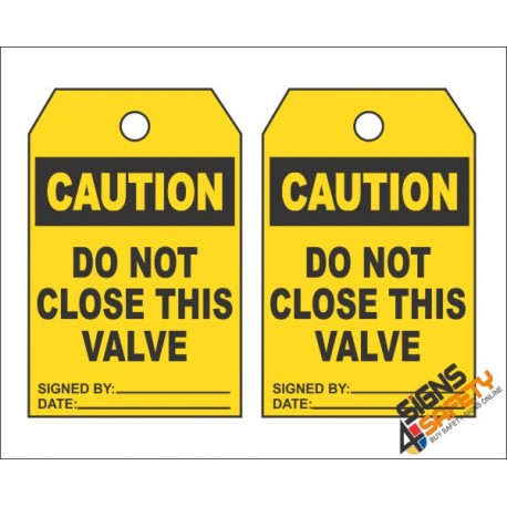 (MST18) Caution Do Not Close This Valve Safety Tag (10 Tags / Pack)