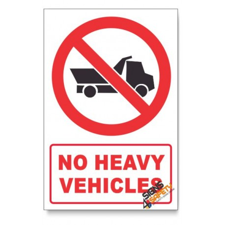 No Heavy Vehicles Prohibited Descriptive Safety Sign