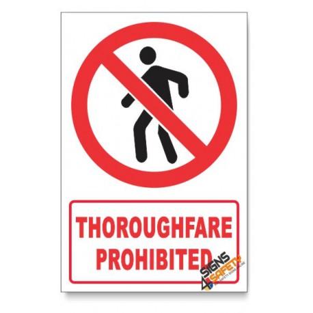 Thoroughfare Prohibited Descriptive Safety Sign