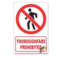 Thoroughfare Prohibited Descriptive Safety Sign