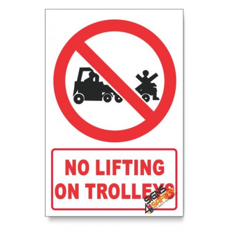 No Lifting On Trolleys Prohibited Descriptive Safety Sign