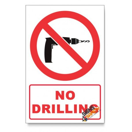 No Drilling Prohibited Descriptive Safety Sign