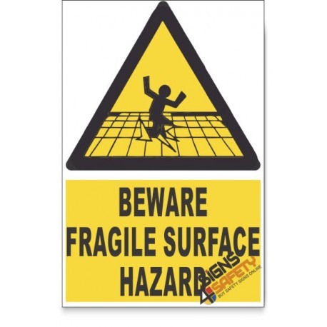 Fragile Surface, Beware Hazard Descriptive Safety Sign