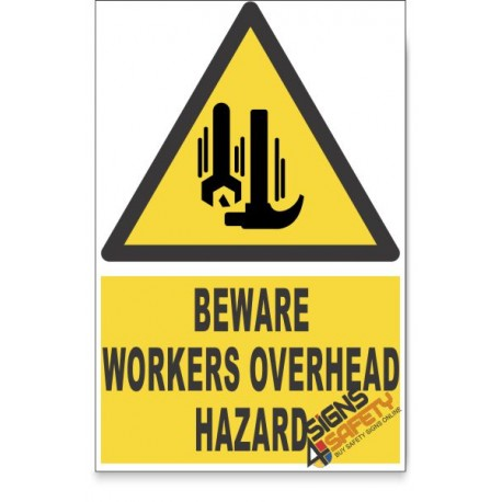 Workers Overhead, Beware Hazard Descriptive Safety Sign