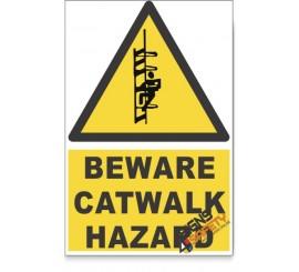 Catwalk, Beware Hazard Descriptive Safety Sign