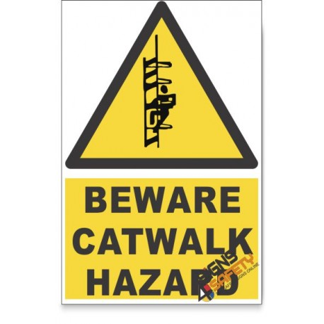 Catwalk, Beware Hazard Descriptive Safety Sign