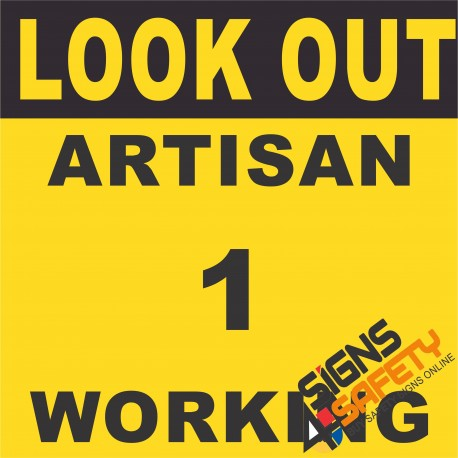 (E13) Look Out Artisan Number 1 Working Sign