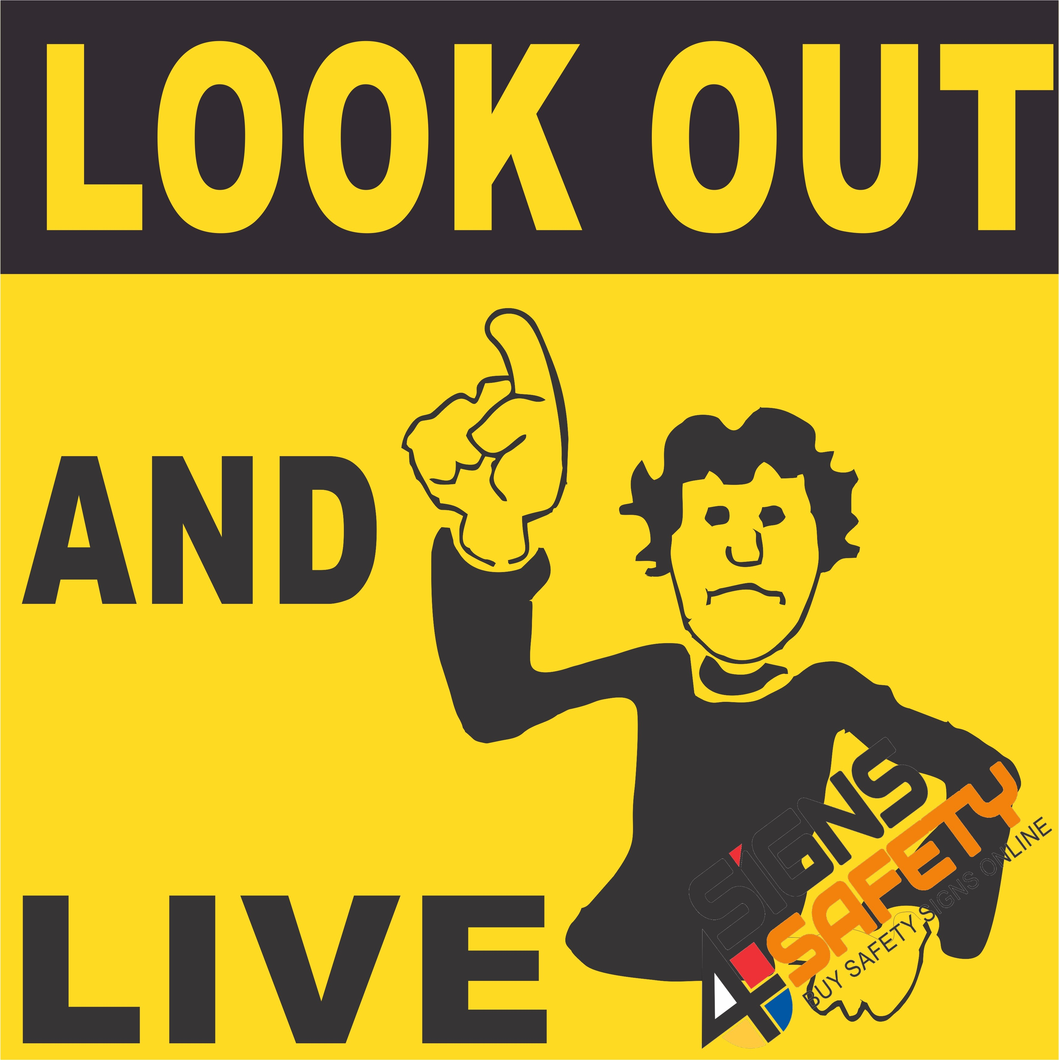 e16 look out and live electrical sign signs4safety