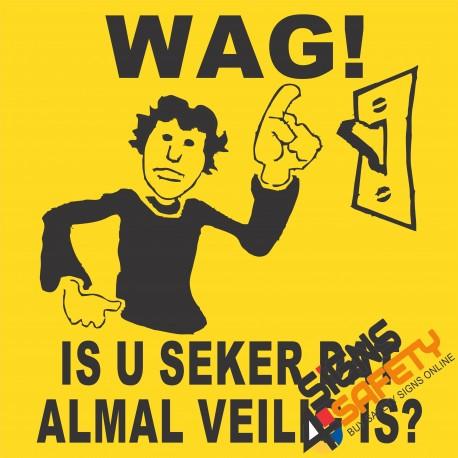 (E17) Wag! Is Almal Veilig? Elektriese Teken