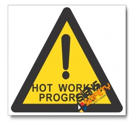 Hot Work In Progress Hazard Sign