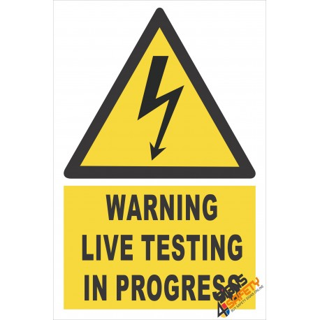 (EW27) Warning Live Testing In Progress Electrical Sign