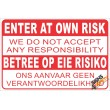 (NR12) Enter At Own Risk Disclaimer Sign