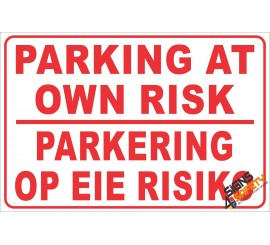 (NR17) Parking At Own Risk Notice Sign