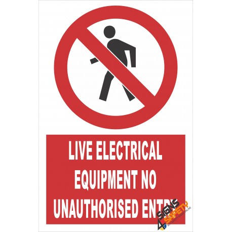 (PE3) Live Electrical Equipment / No Unauthorised Entry / Electrical Sign