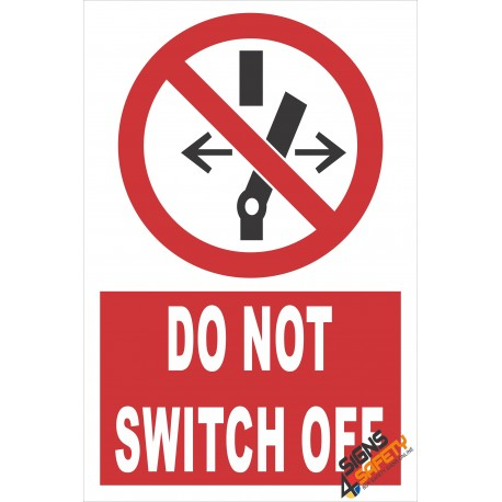(PE12) Do Not Switch Off / Electrical Sign