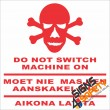 (FM20) Do Not Switch Machine On Safety Sign