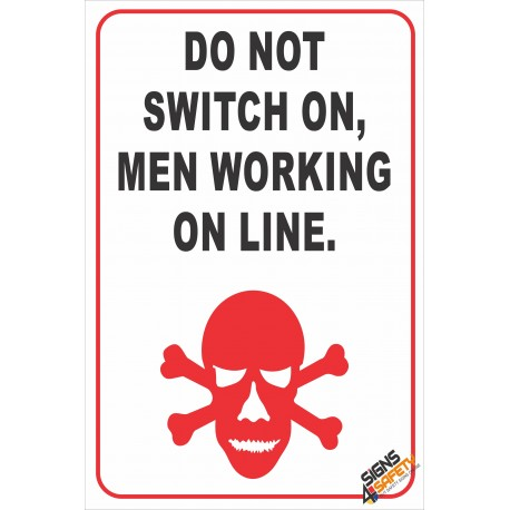 (FM24) Do Not Switch On Men Working On Line Safety Sign