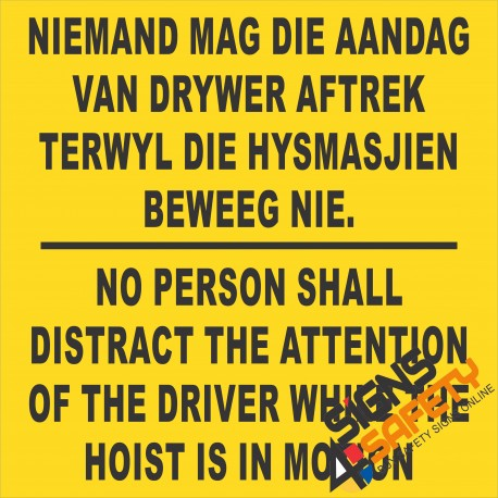 (FM35) Do Not Distract Hoist Driver Sign