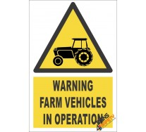Farm Vehicles In Operation Warning Sign