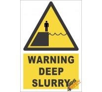 Deep Slurry Warning Sign